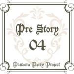 PRE STORY – 四章 –