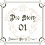 PRE STORY - 一章 -
